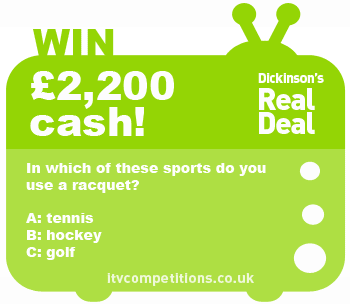 Dickinsons Real Deal competition - win £2,200 cash (Wed 02/01)