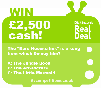 Dickinsons Real Deal competition - win cash : £2,500 (Friday 04/01)