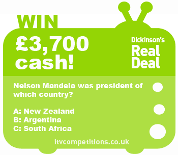 Dickinson's Real Deal competition - win £3,700 cash (Tue 08/01)