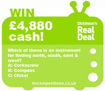 Dickinsons Real Deal competition - win £4880 cash (Wednesday 16/01)