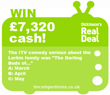 Dickinsons Real Deal competition - win £7320 cash (Friday 25/01)