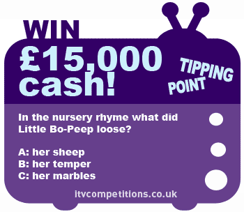 The Tipping Point competition - win £15,000 cash!