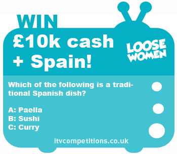 Loose Women competition – win £10k cash + 7 night holiday to Spain!