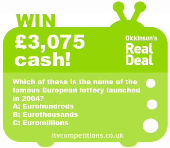 Dickinsons Real Deal competition - win cash : £3075 (Tuesday 05/02/2013)