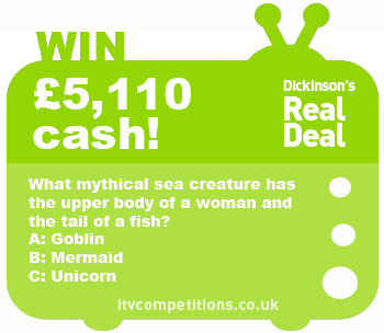Dickinsons Real Deal competition - win cash £5,110 (Friday 15/02/2013)