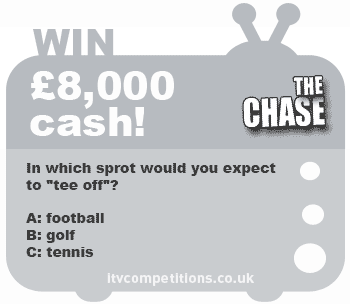The Chase competition - win cash: £8,000 (w/c 25.02.2013)