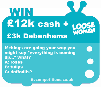 Loose Women competition - win £12k cash + £3k Debenhams gift card