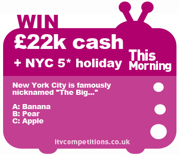 This Morning competition - win £22,000 cash + 5* New York!