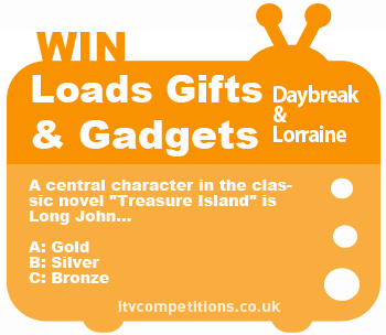Lorraine & Daybreak competition - win a huge gifts & gadgets