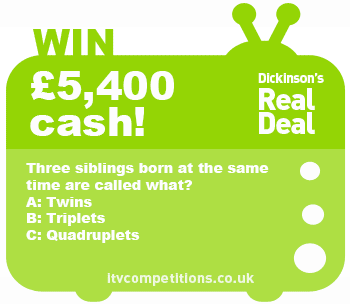Dickinsons Real Deal competition - win £5400