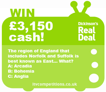 Dickinson's Real Deal competition win £3150 cash (Tues 25/02/14)