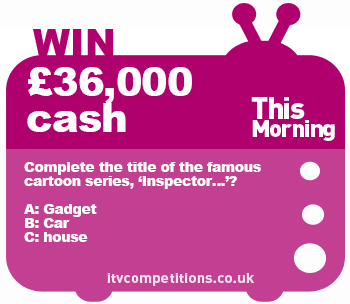 This Morning competition - win £36k (w/c 24/02)