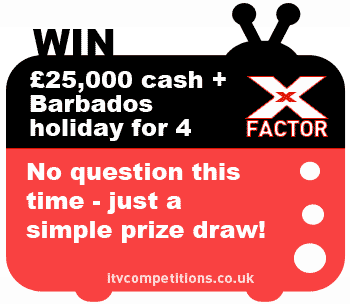 X Factor 2012 competition win £25,000 & Barbados holiday
