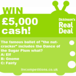 Dickinsons Real Deal competition question - Friday 2nd November