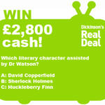 Dickinson's Real Deal competition question - 6th November 2012