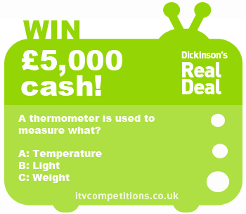Dickinsons Real Deal competition - 9th November 2012