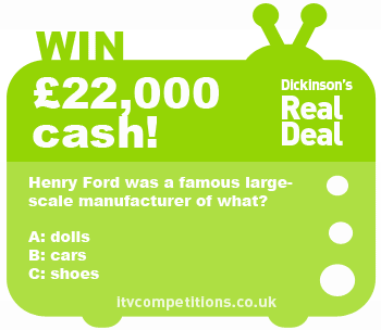 Dickinsons Real Deal competition Christmas mega-prize!!!