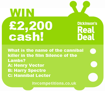 Dickinsons Real Deal competition – win £2,200 cash (Sunday 10/11)