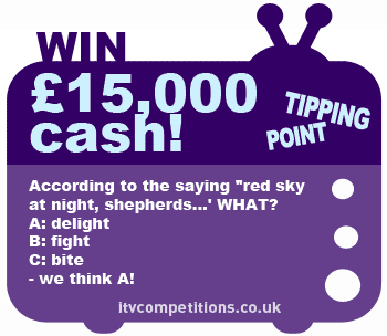 ITV Tipping Point competition - win cash : £15,000! (w/c 04/02/13)