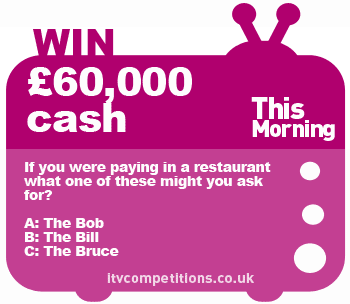 This Morning competition - win £60,000 cash prize!
