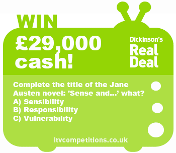 Dickinson's Real Deal competition - win £29,000 cash (week-long starting 20th Oct)